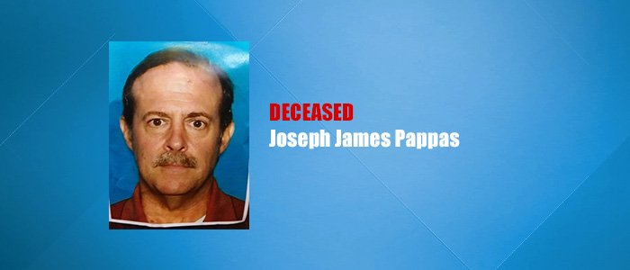 Deceased: Joseph James Pappas