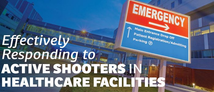 Read: Effectively Responding to Active Shooters in Healthcare Facilities